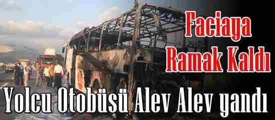 Yolcu otobüsü alev alev yandı..!