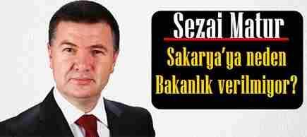 Sakarya'ya neden Bakanlık verilmiyor?
