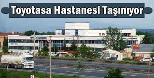 Toyotasa Hastanesi Taşınıyor