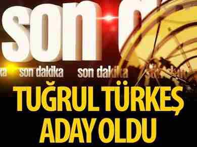 tugrul-turkes-ak partiden-aday-