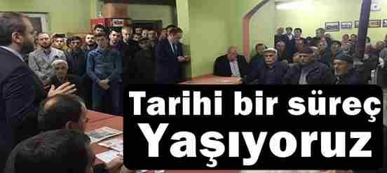 Milletvekili Uncuoğlu; Tarihi Bir Süreç Yaşıyoruz..